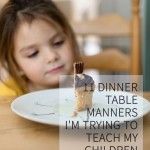 11 Dinner Table Manners I'm Trying to Teach My Children