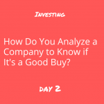 How to Become an Investor: Day 2 - How do you analyze a stock?